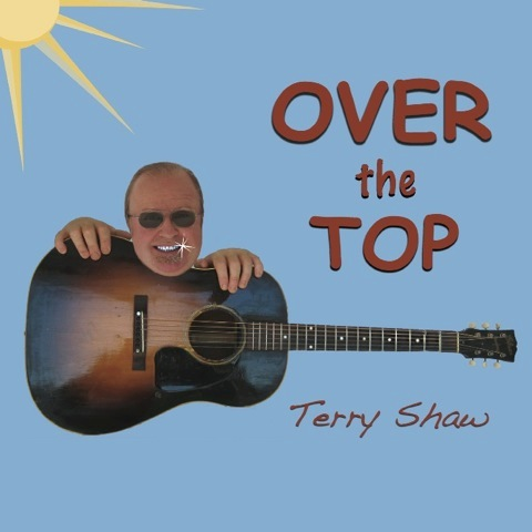 "Terry Shaw - ""Over the Top"""